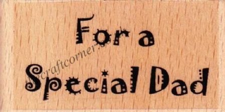 For A Special Dad Wood Mounted Rubber Stamp